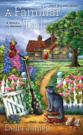 A FAMILIAR TAIL (A WITCH'S CAT MYSTERY, BOOK #1) BY DELIA JAMES: BOOK REVIEW