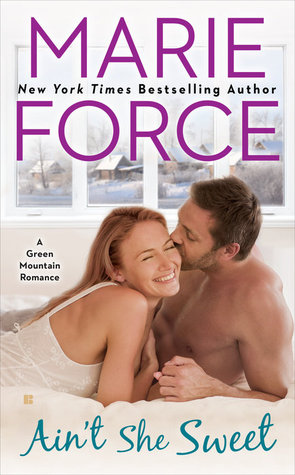 AIN'T SHE SWEET (GREEN MOUNTAIN, BOOK #6) BY MARIE FORCE: BOOK REVIEW