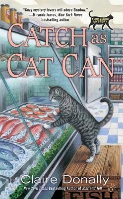 CATCH AS CAT CAN (A SUNNY AND SHADOW MYSTERY, BOOK #5) BY CLAIRE DONALLY: BOOK REVIEW