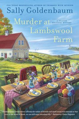 MURDER AT LAMBSWOOL FARM (SEASIDE KNITTERS MYSTERY, BOOK #11) BY SALLY GOLDENBAUM: BOOK REVIEW