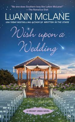 WISH UPON A WEDDING (CRICKET CREEK, BOOK #10) BY LUANN MCLANE: BOOK REVIEW