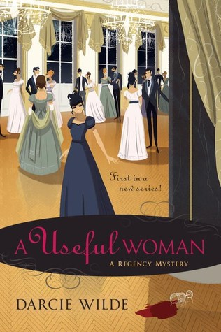 A USEFUL WOMAN (ROSALIND THORNE MYSTERY, BOOK #1) BY DARCIE WILDE: BOOK REVIEW