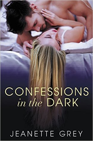 CONFESSIONS IN THE DARK BY JEANETTE GREY: BOOK REVIEW