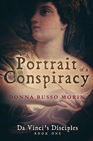 PORTRAIT OF A CONSPIRACY (DA VINCI'S DISCIPLES, BOOK #1) BY DONNA RUSSO MORIN: BOOK REVIEW