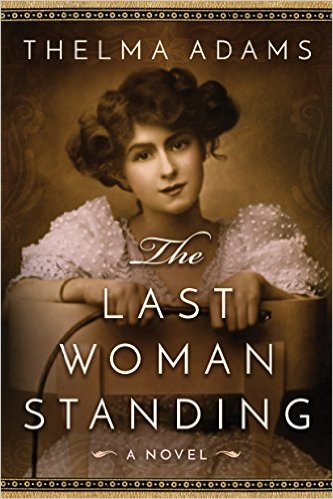 THE LAST WOMAN STANDING BY THELMA ADAMS: BLOG TOUR