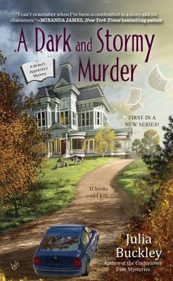 A DARK AND STORMY MURDER (A WRITER'S APPRENTICE MYSTERY #1) BY JULIA BUCKLEY: BOOK REVIEW