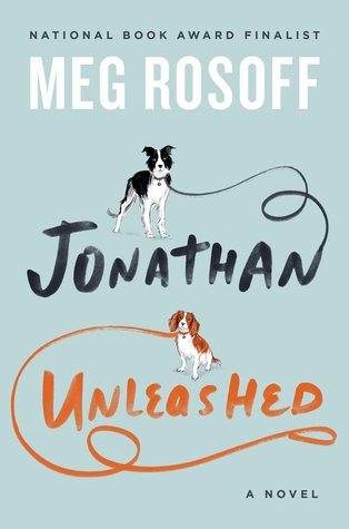 JONATHAN UNLEASHED BY MEG ROSOFF: BOOK REVIEW