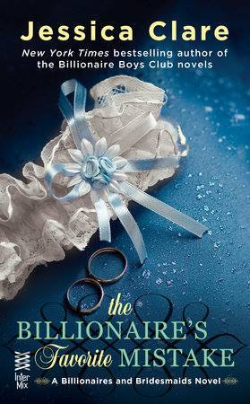 THE BILLIONAIRE'S FAVORITE MISTAKE (BILLIONAIRES AND BRIDESMAIDS, BOOK #4): BY JESSICA CLARE BOOK REVIEW