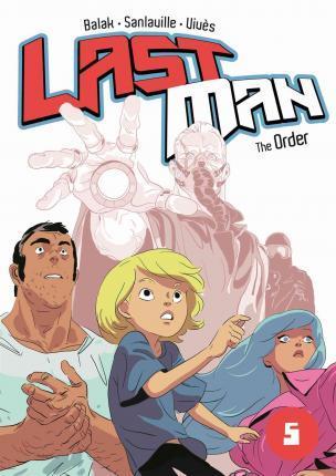 LAST MAN: THE ORDER (LASTMAN #5) BY BASTIEN VIVÈS, MICHAËL SANLAVILLE, BALAK: BOOK REVIEW