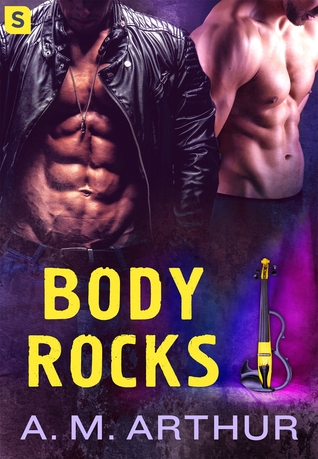 BODY ROCKS (OFF BEAT, BOOK #1) BY A.M. ARTHUR: BOOK REVIEW