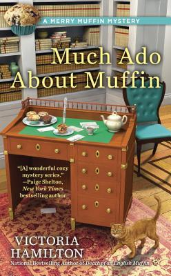 MUCH ADO ABOUT MUFFIN (MERRY MUFFIN MYSTERY, BOOK #4) BY VICTORIA HAMILTON: BOOK REVIEW