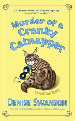 MURDER OF A CRANKY CATNAPPER (A SCUMBLE RIVER MYSTERY, BOOK #19) BY DENISE SWANSON: BOOK REVIEW