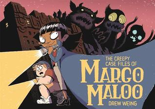 THE CREEPY CASE FILES OF MARGO MALOO BY DREW WEING: BOOK REVIEW