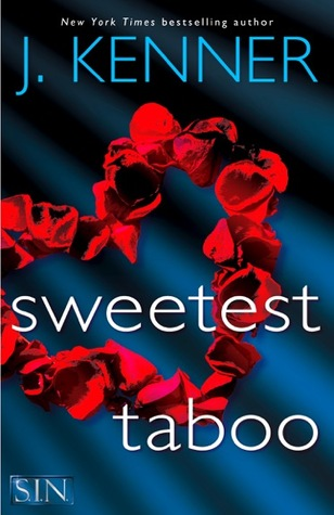 SWEETEST TABOO (S.I.N., BOOK #3) BY J. KENNER: BOOK REVIEW
