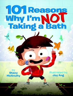 101 Reasons Why I'm Not Taking a Bath by Stacy McAnulty: Book Review