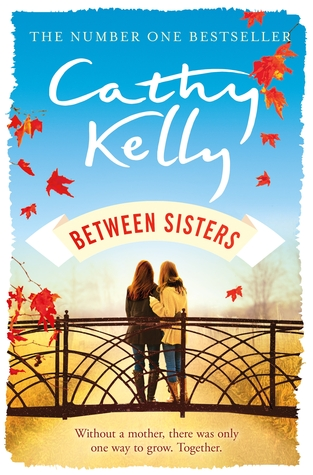 BETWEEN SISTERS BY CATHY KELLY: BOOK REVIEW
