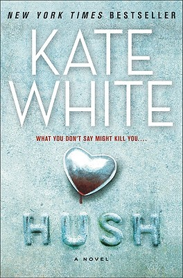 HUSH BY KATE WHITE: BOOK REVIEW