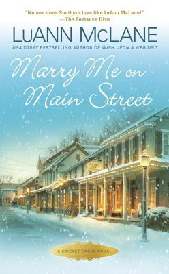 MARRY ME ON MAIN STREET (CRICKET CREEK, BOOK #11) BY LUANN MCLANE: BOOK REVIEW