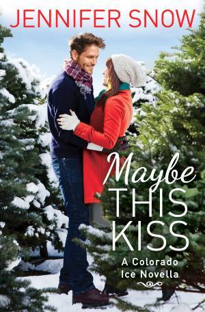 MAYBE THIS KISS (COLORADO ICE 0.5) BY JENNIFER SNOW: BOOK REVIEW
