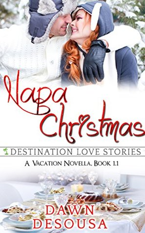 NAPA CHRISTMAS: A VACATION NOVELLA (A MACALLESTER FAMILY ADVENTURE #1.1) BY DAWN DESOUSA: BOOK REVIEW