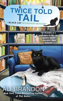 TWICE TOLD TALE (BLACK CAT BOOKSHOP MYSTERY, BOOK #6) BY ALI BRANDON: BOOK REVIEW