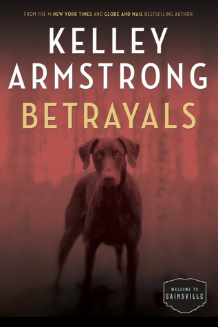 betrayals-cainsville-kelley-armstrong