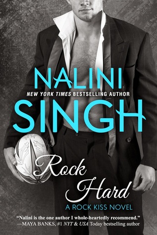 ROCK HARD (ROCK KISS, BOOK #2) BY NALINI SINGH: BOOK REVIEW