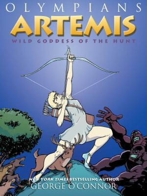 ARTEMIS: WILD GODDESS OF THE HUNT (OLYMPIANS, BOOK #9) BY GEORGE O'CONNOR – BOOK REVIEW