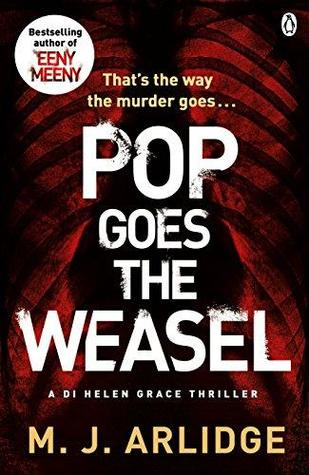 POP GOES THE WEASEL (HELEN GRACE #2) BY M.J. ARLIDGE: BOOK REVIEW