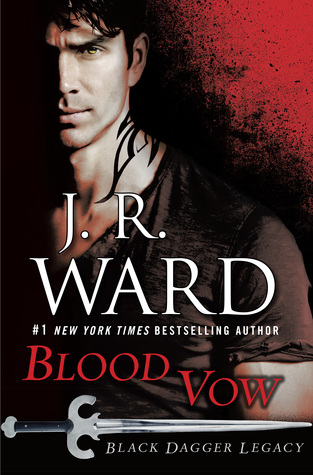 BLOOD VOW (BLACK DAGGER LEGACY, BOOK #2) BY J.R. WARD: BOOK REVIEW