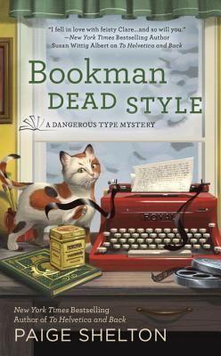 BOOKMAN DEAD STYLE (A DANGEROUS TYPE MYSTERY, BOOK #2) BY PAIGE SHELTON: BOOK REVIEW
