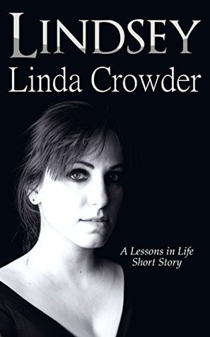 LINDSEY (LESSONS IN LIFE SHORT STORIES, BOOK #1) BY LINDA CROWDER: BOOK REVIEW