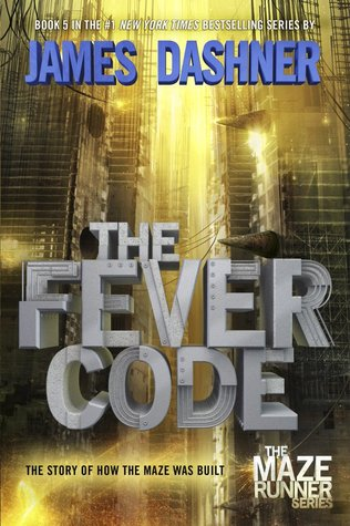 THE FEVER CODE (THE MAZE RUNNER, #0.6) BY JAMES DASHNER: BOOK REVIEW