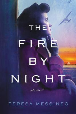 THE FIRE BY NIGHT BY TERESA MESSINEO: BOOK REVIEW