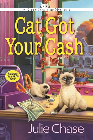 CAT GOT YOUR CASH (KITTY COUTURE MYSTERY, BOOK #2) BY JULIE CHASE: BOOK REVIEW