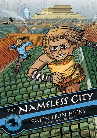 THE NAMELESS CITY (THE NAMELESS CITY TRILOGY, BOOK #1) BY FAITH ERIN HICKS: BOOK REVIEW