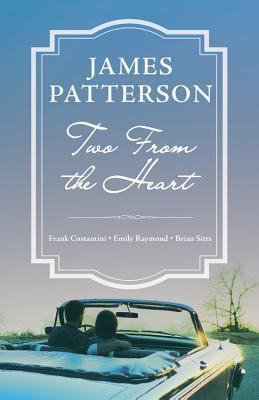 TWO FROM THE HEART BY JAMES PATTERSON, FRANK CONSTANTINI, EMILY RAYMOND, BRIAN SITTS: BOOK REVIEW
