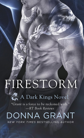 FIRESTORM (DARK KINGS, BOOK #10) BY DONNA GRANT: BOOK REVIEW