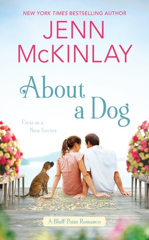 ABOUT A DOG (A BLUFF POINT ROMANCE, BOOK #1) BY JENN MCKINLAY: BOOK REVIEW