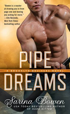 PIPE DREAMS (BROOKLYN BRUISERS, BOOK #3) BY SARINA BOWEN: BOOK REVIEW