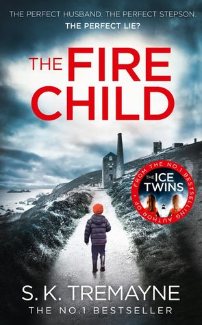 THE FIRE CHILD BY S.K. TREMAYNE: BOOK REVIEW