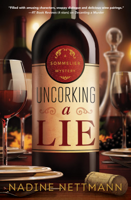 UNCORKING A LIE (A SOMMELIER MYSTERY, BOOK #2) BY NADINE NETTMANN: BOOK REVIEW
