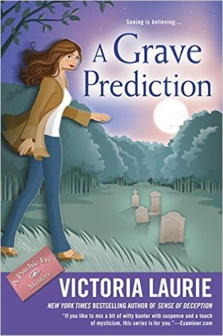 A GRAVE PREDICTION (PSYCHIC EYE MYSTERY, BOOK #14) BY VICTORIA LAURIE: BOOK REVIEW