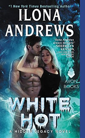 WHITE HOT (HIDDEN LEGACY, BOOK #2) BY ILONA ANDREWS: BOOK REVIEW