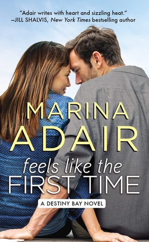 FEELS LIKE THE FIRST TIME (DESTINY BAY, BOOK #2) BY MARINA ADAIR: BOOK REVIEW