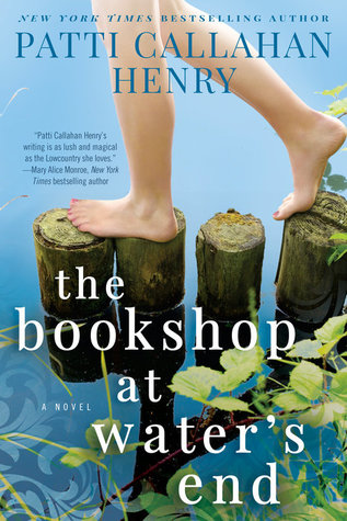 THE BOOKSHOP AT WATER'S END BY PATTI CALLAHAN HENRY: BOOK REVIEW