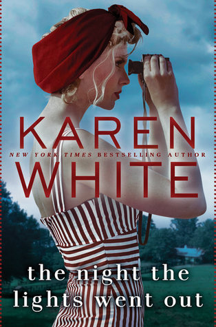 THE NIGHT THE LIGHTS WENT OUT BY KAREN WHITE: BOOK REVIEW
