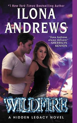 WILDFIRE (HIDDEN LEGACY, BOOK #3) BY ILONA ANDREWS: BOOK REVIEW