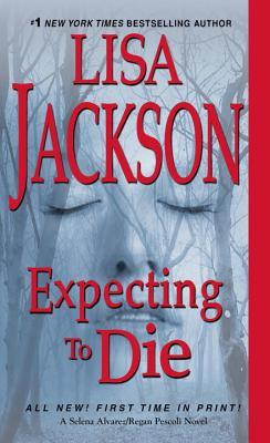 EXPECTING TO DIE (TO DIE, BOOK #7) BY LISA JACKSON: BOOK REVIEW