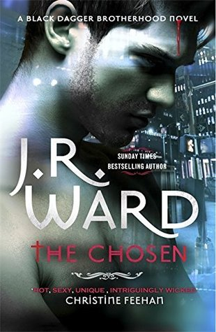 THE CHOSEN (BLACK DAGGER BROTHERHOOD, BOOK #15) BY J.R. WARD: BOOK REVIEW